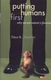 Putting Humans First: Why We Are Nature's Favorite (Studies in Social, Political, and Legal...