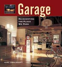 Garage : Reinventing The Place We Park by Obolensky  Kira - Paperback - 2003 - from mompopsbooks (SKU: 014739)