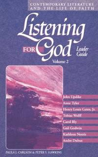 Listening for God .Volume 2..Contemporary Literature and the Life of Faith..Edited by Paula J.Carlson & Peter S.Hawkins