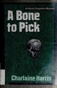 A Bone to Pick (Aurora Teagarden Mysteries, Book 2)