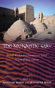 The Monastic Way: Ancient Wisdom for Contemporary Living: A Book of Daily Readings