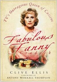 Fabulous Fanny Cradock: TV's Outrageous Queen of Cuisine (Hardback)