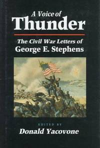 A Voice of Thunder : The Civil War Letters of George E. Stephens