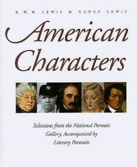 American Characters: Selections from the National Portrait Galllery, Accompanied By Literary...