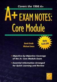 A+ Exam Notes: Core Module (Exam Notes)