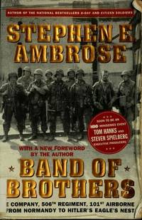 Band of Brothers   E Company, 506th Regiment, 101st Airborne from Normandy  to Hitler's...