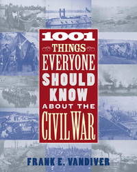 1001 Things Everyone Should Know About the Civil War by  Frank E Vandiver - from Wonder Book (SKU: P08K-01094)