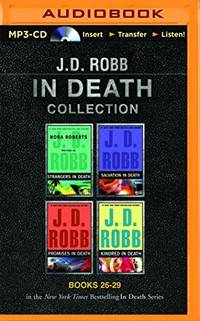 J. D. Robb In Death Collection Books 26-29: Strangers in Death, Salvation in Death, Promises in...