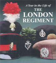 A Year in the Life of the London Regiment