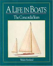 A Life in Boats, the Concordia Years