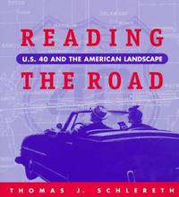 Reading The Road : U. S. 40 And The American Landscape