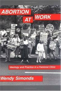 Abortion at Work: Ideology and Practice in a Feminist Clinic (SIGNED)