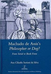Machado de Assis's Philosopher or dog?; from serial to book form.