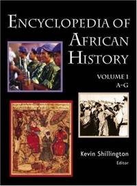 Encyclopedia of African History 3-Volume Set by Editor-Kevin Shillington - Hardcover - 2004-11-18 - from Ergodebooks (SKU: SONG1579582451)