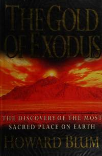 Gold Of Exodus the Discovery Of the Most