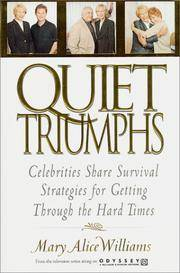 Quiet Triumphs  Celebrities Share Survival Strategies for Getting Through  the Hard Times