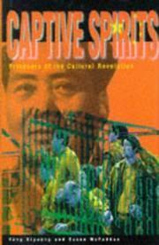 Captive Spirits: Prisoners of the Cultural Revolution