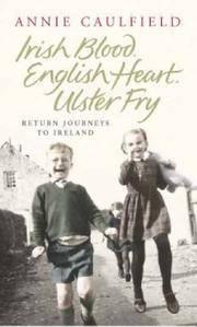 Irish Blood, English Heart, Ulster Frey: Return Journeys to Ireland