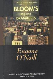 Eugene O'Neill (Bloom's Major Dramatist : Comprehensive Research and Study Guide)