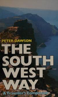 The South West Way : A Traveller's Companion