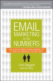 Email Marketing By the Numbers: How to Use the World's Greatest Marketing Tool to Take Any...