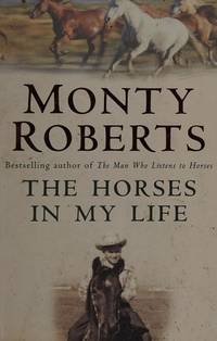 image of The Horses in My Life. Monty Roberts