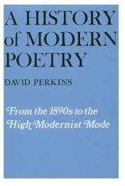 A History Of Modern Poetry, Volume I