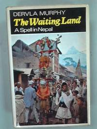 The Waiting Land: A Spell in Nepal