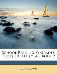 image of School Reading by Grades: First[-Eighth] Year, Book 2