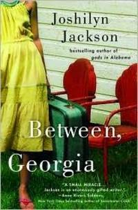 Between, Georgia by  Joshilyn; Author [Reader] Jackson - Paperback - 2007-05-02 - from academybooks and Biblio.com
