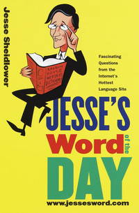 Jesse's Word of the Day : From Abacinate to Yonic