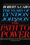 image of Years of Lyndon Johnson The Path to Power