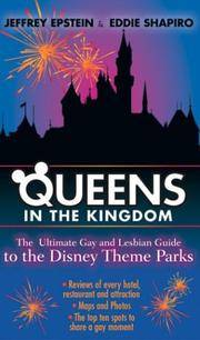 Queens in the Kingdom: The Ultimate Gay and Lesbian Guide to the Disney Theme Parks (Kings in the...
