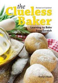 The Clueless Baker: Learning to Bake from Scratch [Paperback] Raab, Evelyn