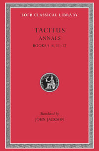 Tacitus (Volume 4 Only) The Annals - Books iv-VI, Xi-XII (Loeb Classical Library)