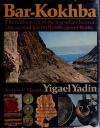 Bar-Kokhba; the rediscovery of the legendary hero of the last Jewish revolt against Imperial Rome by Yigael Yadin - Hardcover - Edition Unstated. - 1971 - from Wyrdhoard Books and Biblio.co.uk