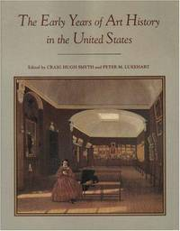 EARLY YEARS OF ART HISTORY IN THE UNITED STATES