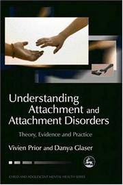 Understanding Attachment and Attachment Disorders: Theory, Evidence and Practice (Child and Adolescent Mental Health) by  Vivien Prior - Paperback - 2006-08-15 - from BooksorDVDs (SKU: 200513017)