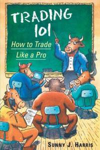 Trading 101 : How To Trade Like A Pro