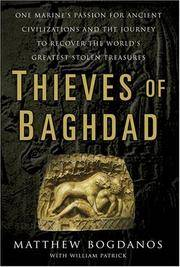 Thieves of Baghdad [signed] : one marine's passion for ancient civilizations and the journey to recover the world's greatest stolen treasures