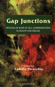 GAP JUNCTIONS: MOLECULAR BASIS OF CELL COMMUNICATION IN HEALTH AND DISEASE (CURRENT TOPICS IN...
