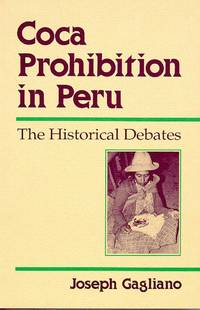 COCA PROHIBITION IN PERU: The Historical Debates