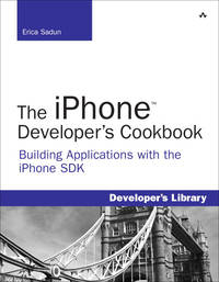 image of The iPhone Developer¿s Cookbook: Building Applications with the iPhone SDK