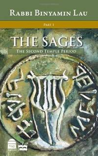 The Sages, Vol.1: The Second Temple Period (Sages: Character, Context & Creativty)