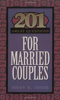 201 Great Questions for Married Couples (GREAT QUESTIONS) by  Jerry Jones - Paperback - from Orphans Treasure Box (SKU: 1JH-120419-JRP003)
