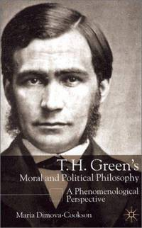 T. H. Green's Moral and Political Philosophy : A Phenomenological Perspective