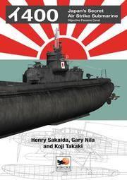 I-400: Japan's Secret Air Strike Submarine - Objective Panama Canal