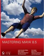 Mastering Maya 8. 5 by Derakhshani, Larkins,  Kundert-Gibbs & Kunzendorf 2007