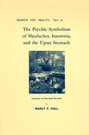 PSYCHIC SYMBOLISM OF HEADACHES, INSOMNIA AND UPSET STOMACH (Search for Reality, Part 6) (b)
