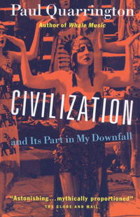Civilization, and Its Part In My Downfall